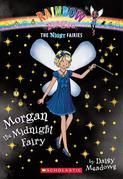 Night Fairies #4: Morgan the Midnight Fairy: A Rainbow Magic Book
