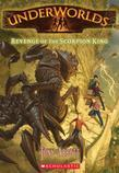 Underworlds #3: Revenge of the Scorpion King