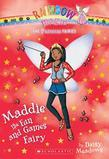 Princess Fairies #6: Maddie the Fun and Games Fairy: A Rainbow Magic Book