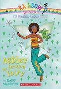 Magical Animal Fairies #1: Ashley the Dragon Fairy: A Rainbow Magic Book