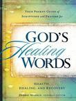 God's Healing Words: Your Pocket Guide of Scriptures and Prayers for Health, Healing, and Recovery