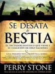 Se Desata la Bestia: El dictador fanatico que viene y su coalicion de diez naciones