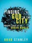 Finding God in the City: Making Sense of an Urban World