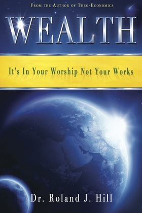 Wealth: It's In Your Worship Not Your Works