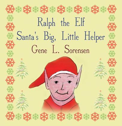 Ralph the Elf : Santa's Big Little Helper