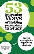 53 Interesting Ways of Helping Your Students to Study: Proven strategies for supporting students