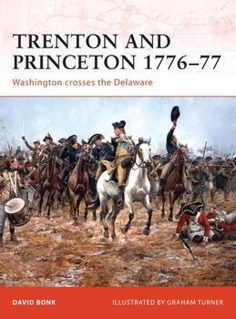 Trenton and Princeton 1776-77: Washington crosses the Delaware