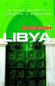 Libya - Culture Smart!: The Essential Guide to Customs &amp; Culture