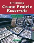 Fly Fishing Crane Prairie Reservoir: An Excerpt from Fly Fishing Central & Southeastern Oregon