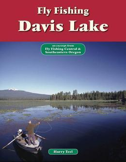 Fly Fishing Davis Lake: An Excerpt from Fly Fishing Central & Southeastern Oregon