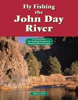 Fly Fishing the John Day River: An Excerpt from Fly Fishing Central & Southeastern Oregon