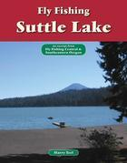 Fly Fishing Suttle Lake: An Excerpt from Fly Fishing Central & Southeastern Oregon