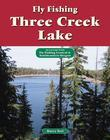 Fly Fishing Three Creek Lake: An Excerpt from Fly Fishing Central & Southeastern Oregon