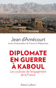 Diplomate en guerre  Kaboul