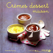 Crmes dessert maison - Variations gourmandes