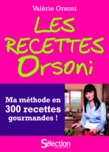Les recettes Orsoni, ma mthode en 300 recettes gourmandes
