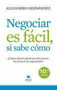 Alejandro Hernández - Negociar es fácil, si sabe cómo