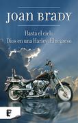 """""""Dios en una Harley: el Regreso + Hasta el cielo"""""""
