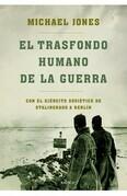 El trasfondo humano de la guerra