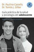 Guía práctica de la salud y psicología del adolescente (4ª edición revisada)