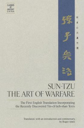 Sun-Tzu: The Art of Warfare: The First English Translation Incorporating the Recently DiscoveredYin-ch'ueh-shan Texts