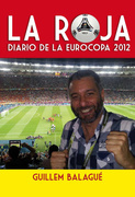 La Roja. Diario de la Eurocopa 2012