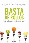 BASTA DE ROLLOS