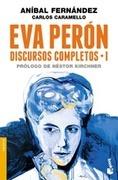 Eva Perón. Discursos completos I