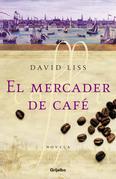 David Liss - El mercader de café