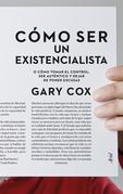 Cómo ser un existencialista