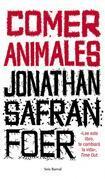 Jonathan Safran Foer - Comer animales