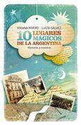 10 lugares mágicos de la Argentina