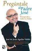 Pregúntale al Padre José