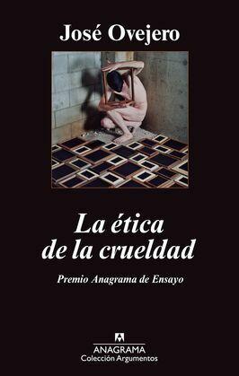 La ética de la crueldad