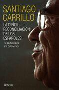 La difícil reconciliación de los españoles