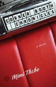 The Corner Booth Chronicles: A Novel