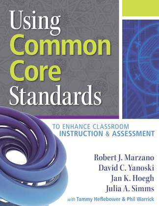Using Common Core Standards to Enhance Classroom Instruction & Assessment