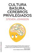 Cultura basura, cerebros privilegiados