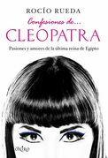 Rocío Rueda - Confesiones de... Cleopatra