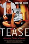 Tease: Steamy Short Stories
