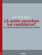 ¿A quién escuchan los candidatos?
