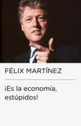¡Es la economía, estúpidos!