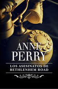 Anne Perry - Los asesinatos de Bethelem Road