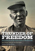 Thunder of Freedom: Black Leadership and the Transformation of 1960s Mississippi