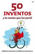 50 inventos y la mente que los parió