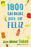 1.800 calorías para ser feliz