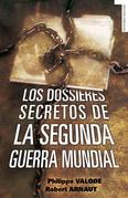 Los dossieres secretos de la Segunda Guerra Mundial