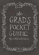 The Grad's Pocket Guide to Greatness