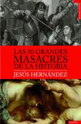 Las 50 grandes masacres de la historia