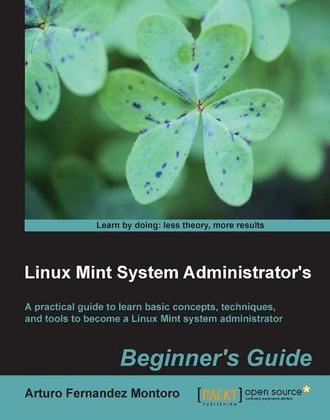 Linux Mint System Administrator's Beginner's Guide
